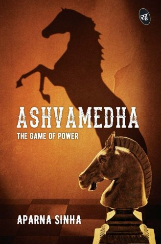 Book Review of Ashvamedha: The Game of Power – Raga's Voice