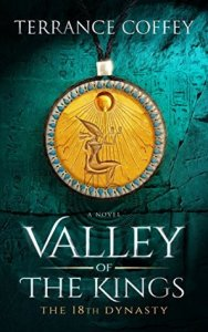 VALLEY OF THE KINGS: THE 18TH DYNASTY by Terrance Coffey
